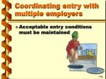 coordinating entry with multiple employers38