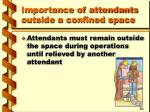 importance of attendants outside a confined space21