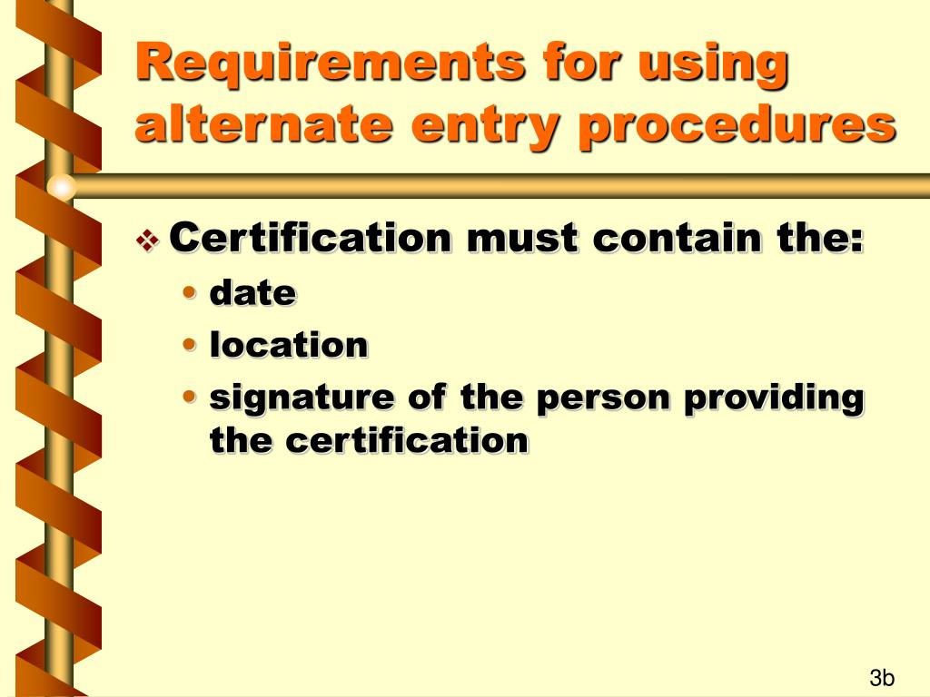 Requirements for using alternate entry procedures