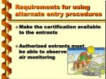requirements for using alternate entry procedures12