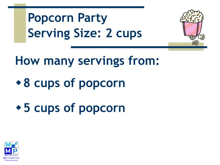 Popcorn party serving size 2 cups