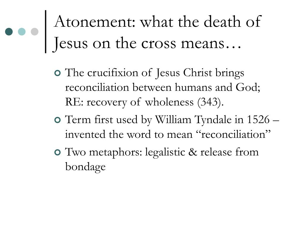 Atonement: what the death of Jesus on the cross means…
