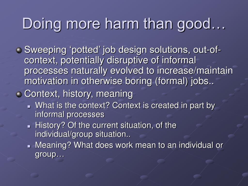 Doing more harm than good…