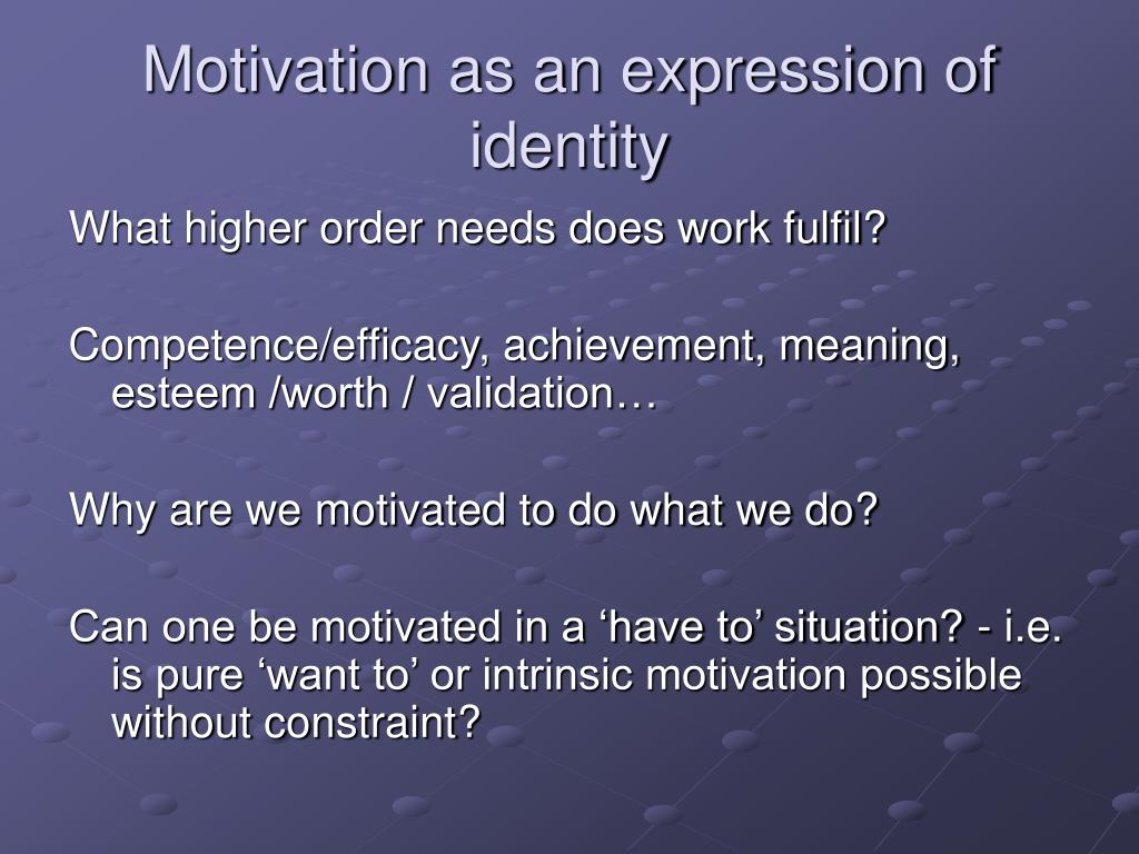 Motivation as an expression of identity