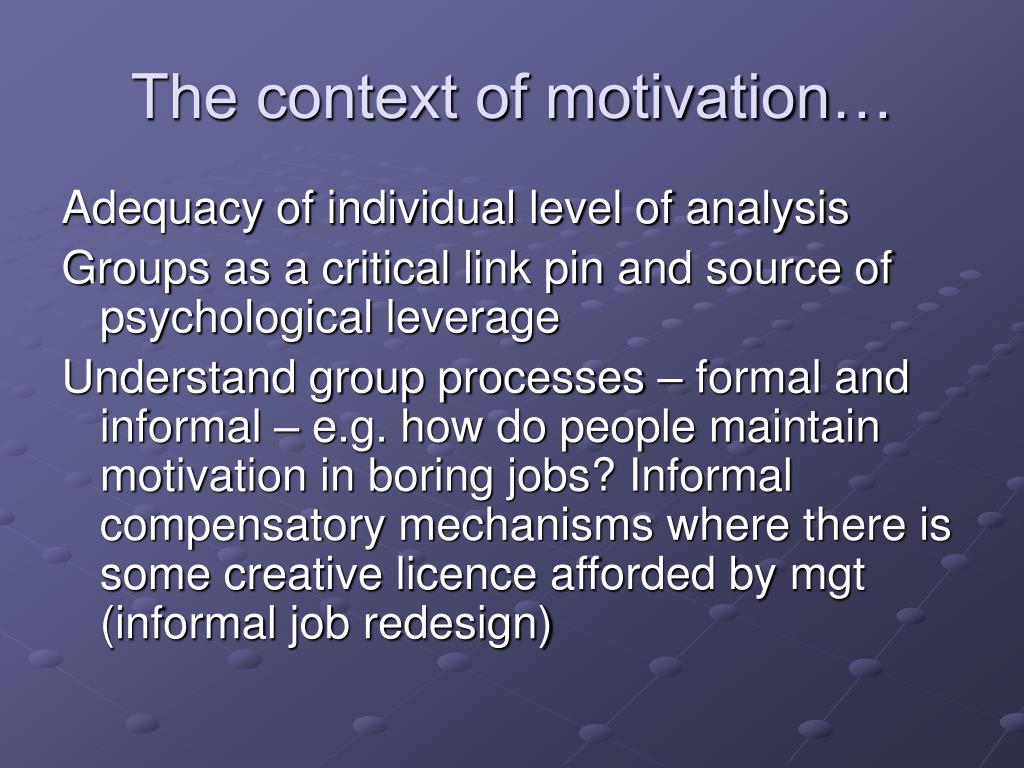 The context of motivation…