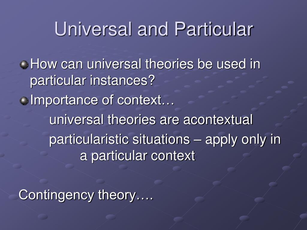 Universal and Particular