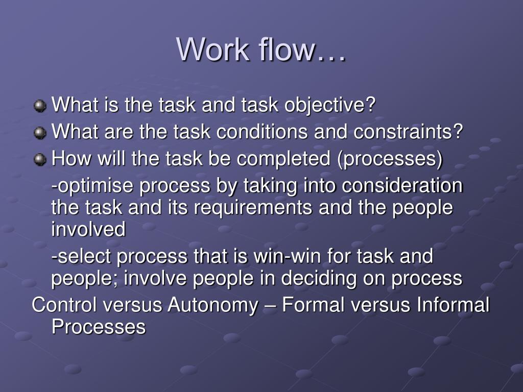 Work flow…
