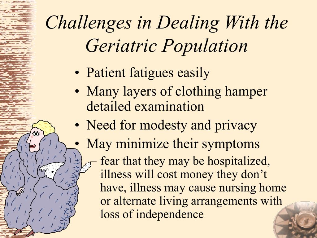 Challenges in Dealing With the Geriatric Population