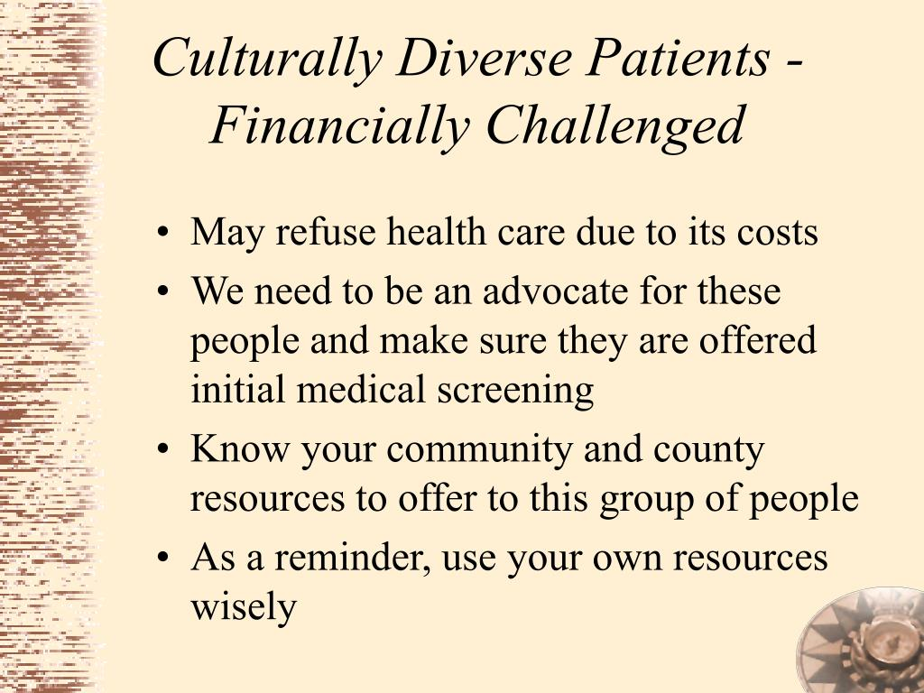 Culturally Diverse Patients - Financially Challenged