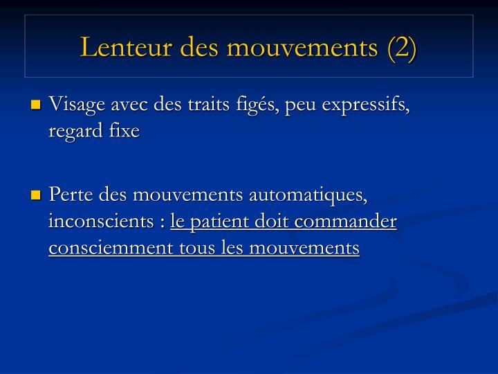 Lenteur des mouvements (2)
