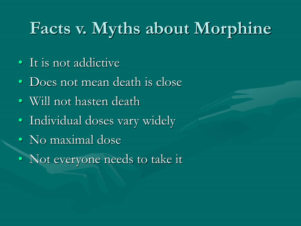 Facts v. Myths about Morphine