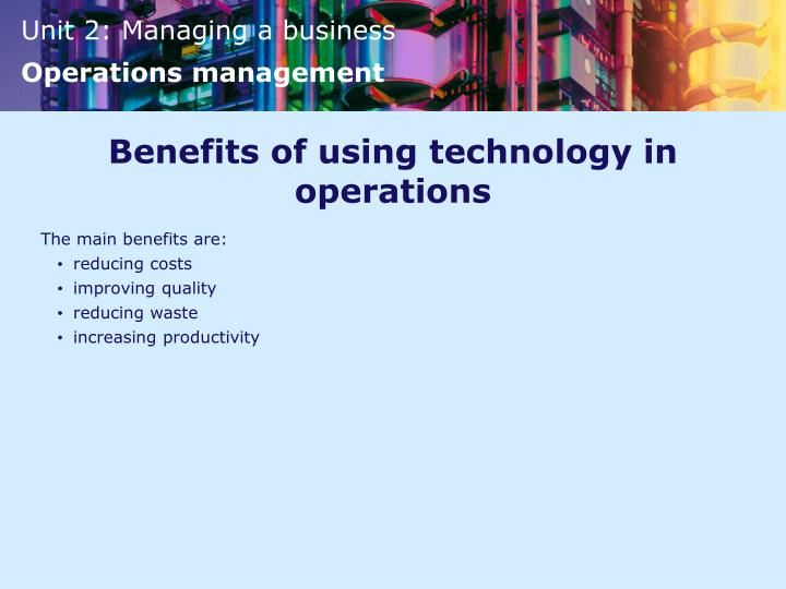 Benefits of using technology in operations