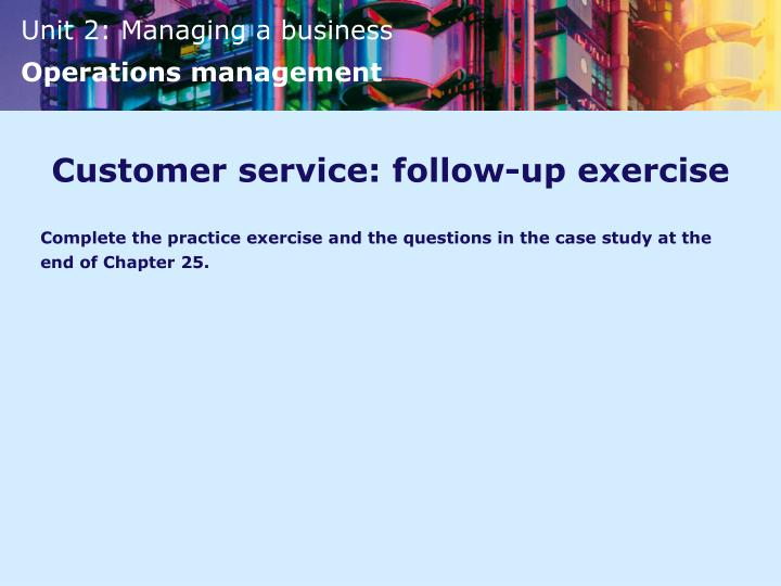 Customer service: follow-up exercise
