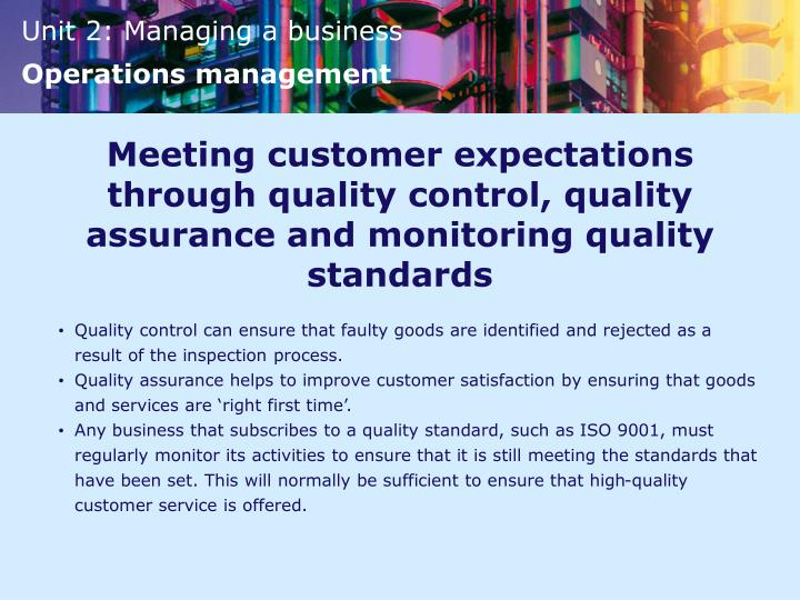 Meeting customer expectations through quality control, quality assurance and monitoring quality standards