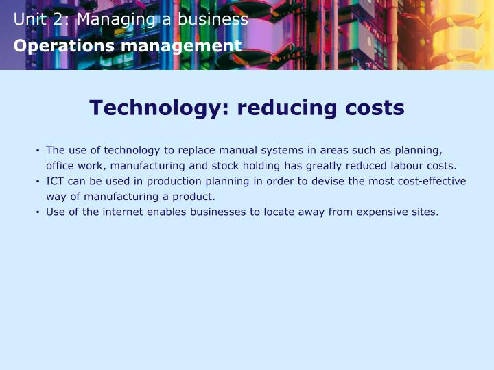 Technology: reducing costs