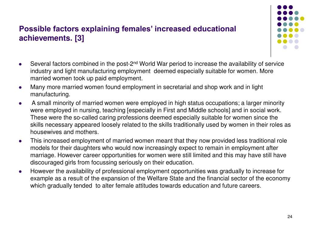 Possible factors explaining females' increased educational achievements. [3]