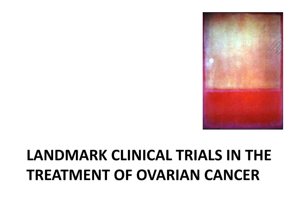 Landmark clinical trials in the treatment of ovarian cancer