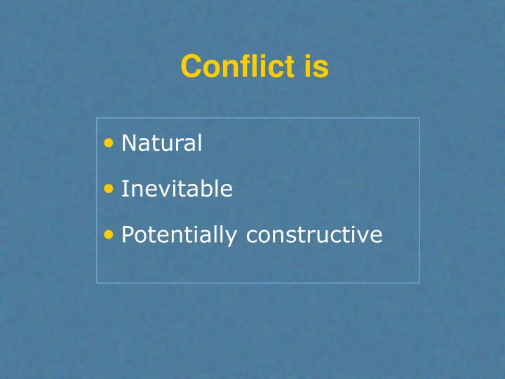 Conflict is