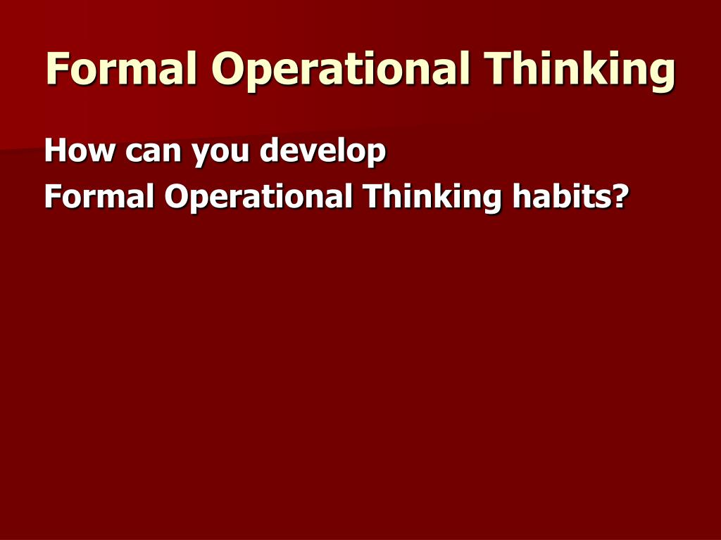 Formal Operational Thinking