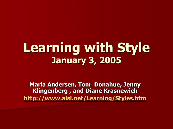 Learning with style january 3 2005