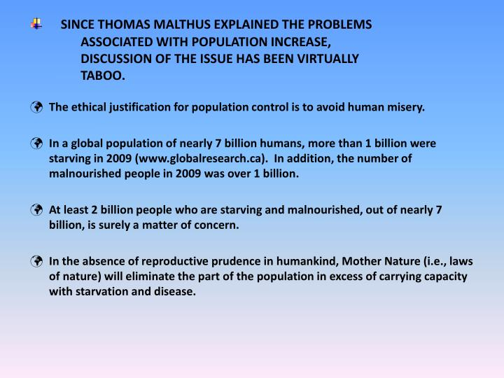 SINCE THOMAS MALTHUS EXPLAINED THE PROBLEMS