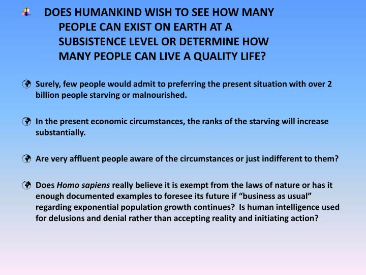 DOES HUMANKIND WISH TO SEE HOW MANY