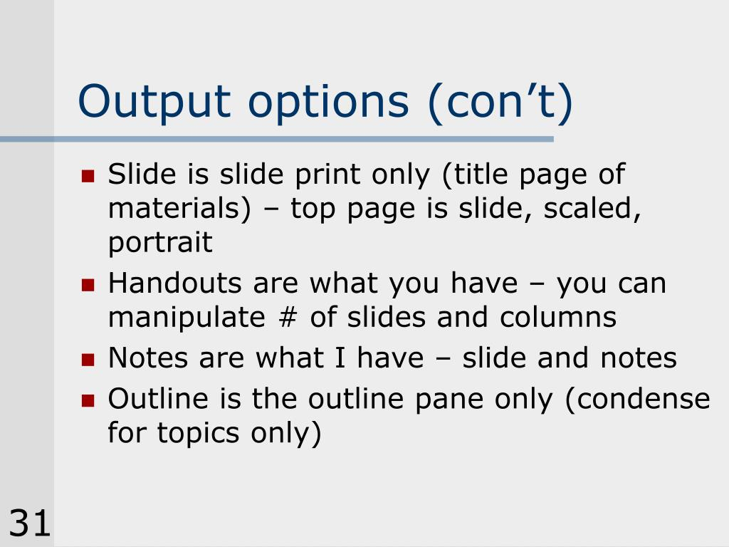 Output options (con't)