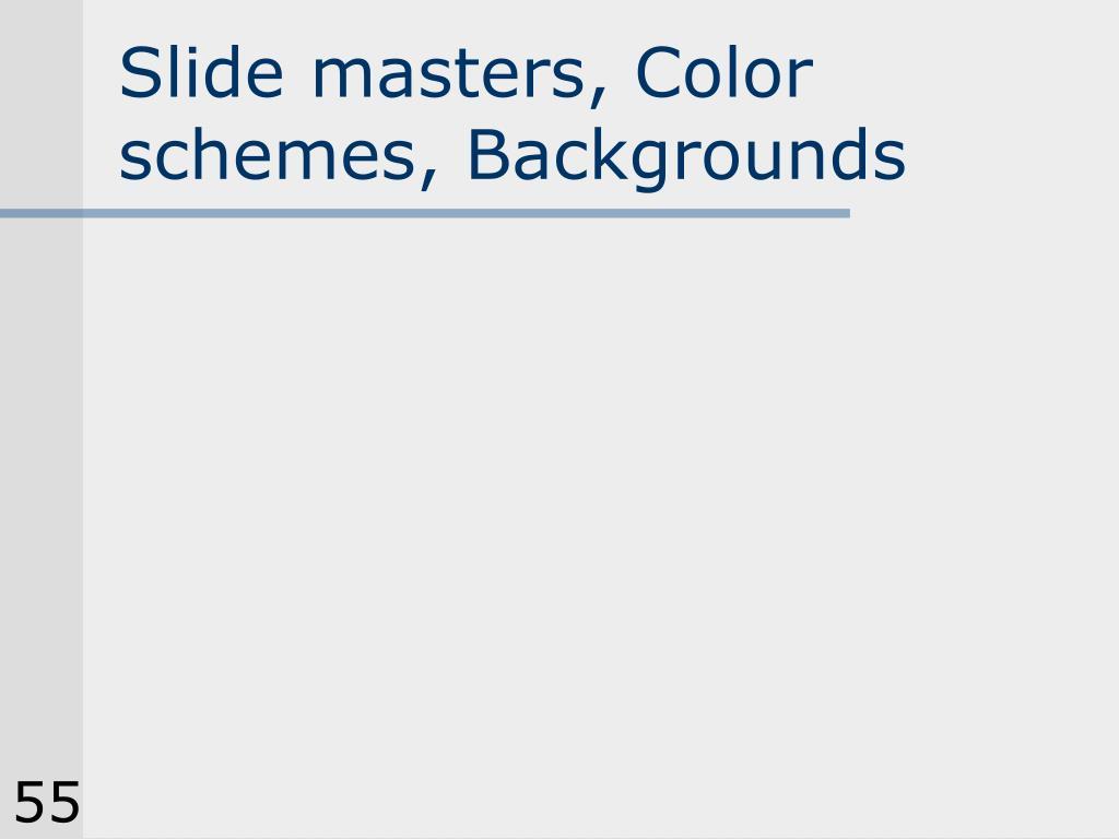 Slide masters, Color schemes, Backgrounds