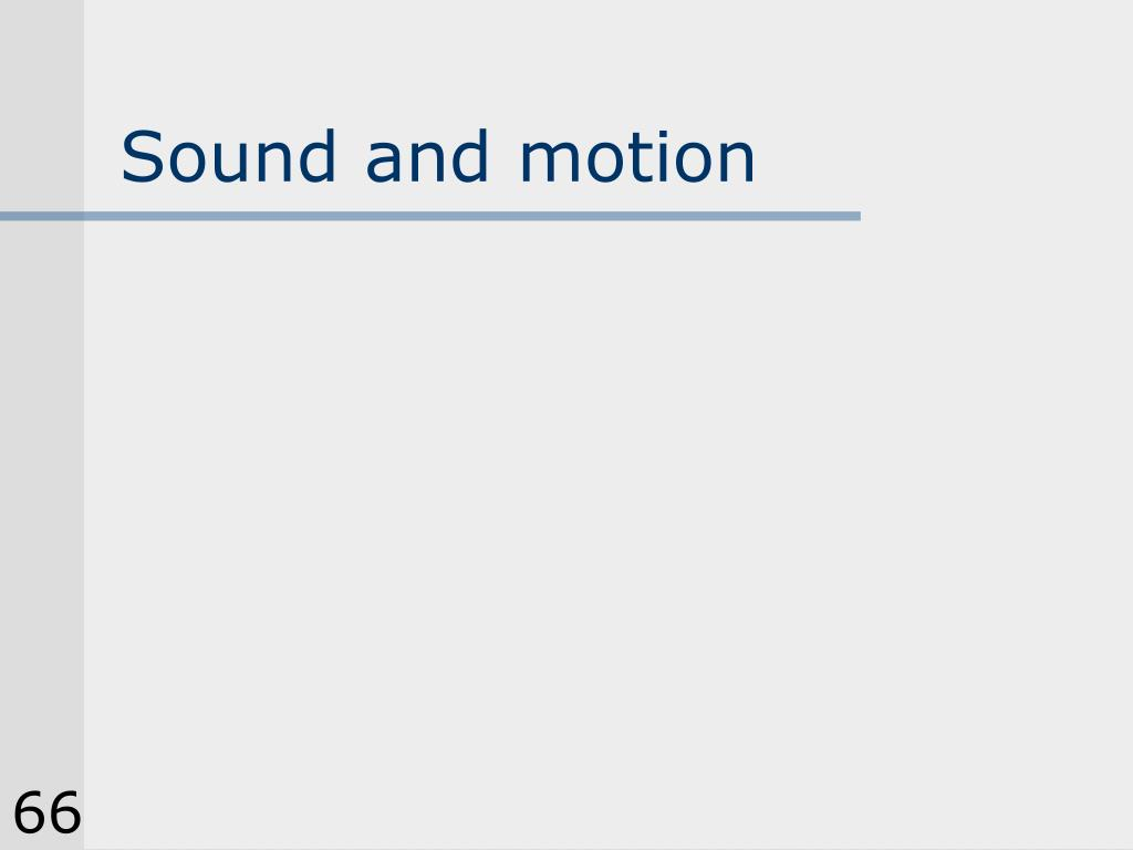 Sound and motion