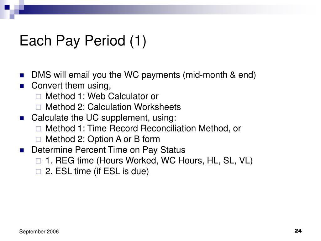 Each Pay Period (1)