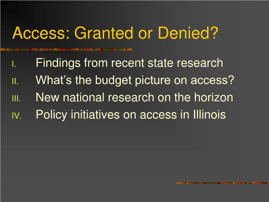 Access: Granted or Denied?