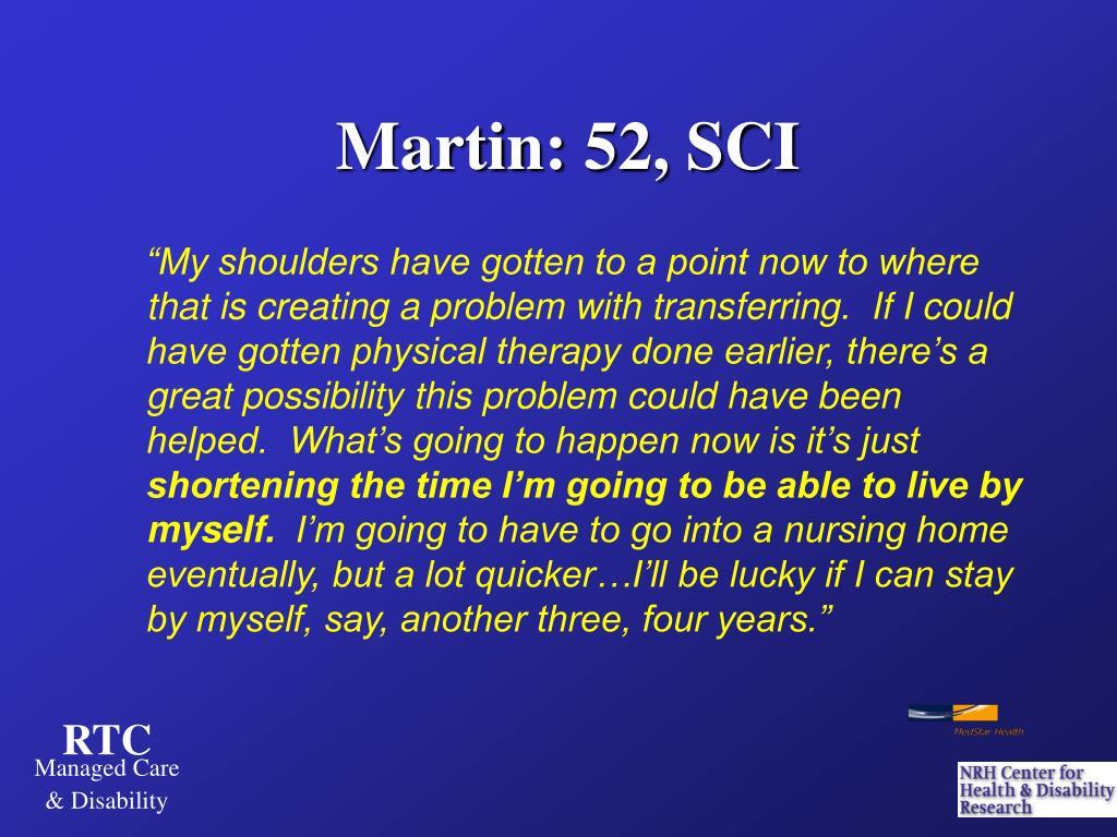 Martin: 52, SCI
