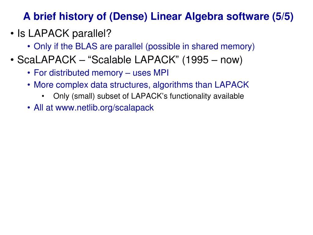 A brief history of (Dense) Linear Algebra software (5/5)