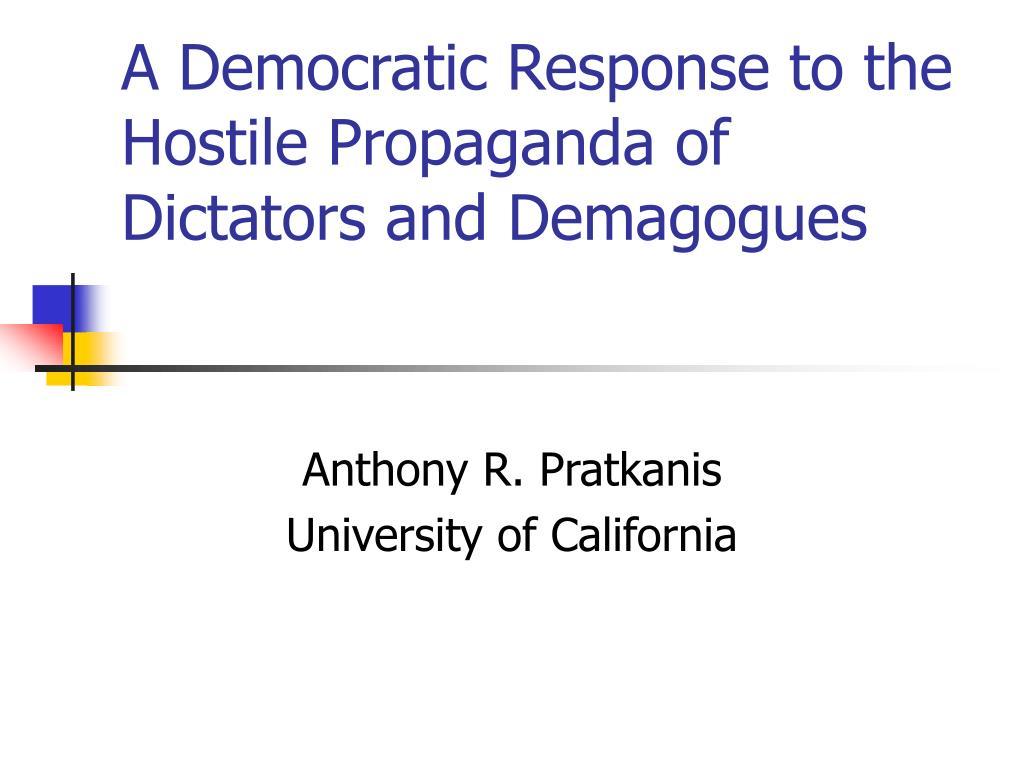 A Democratic Response to the Hostile Propaganda of Dictators and Demagogues