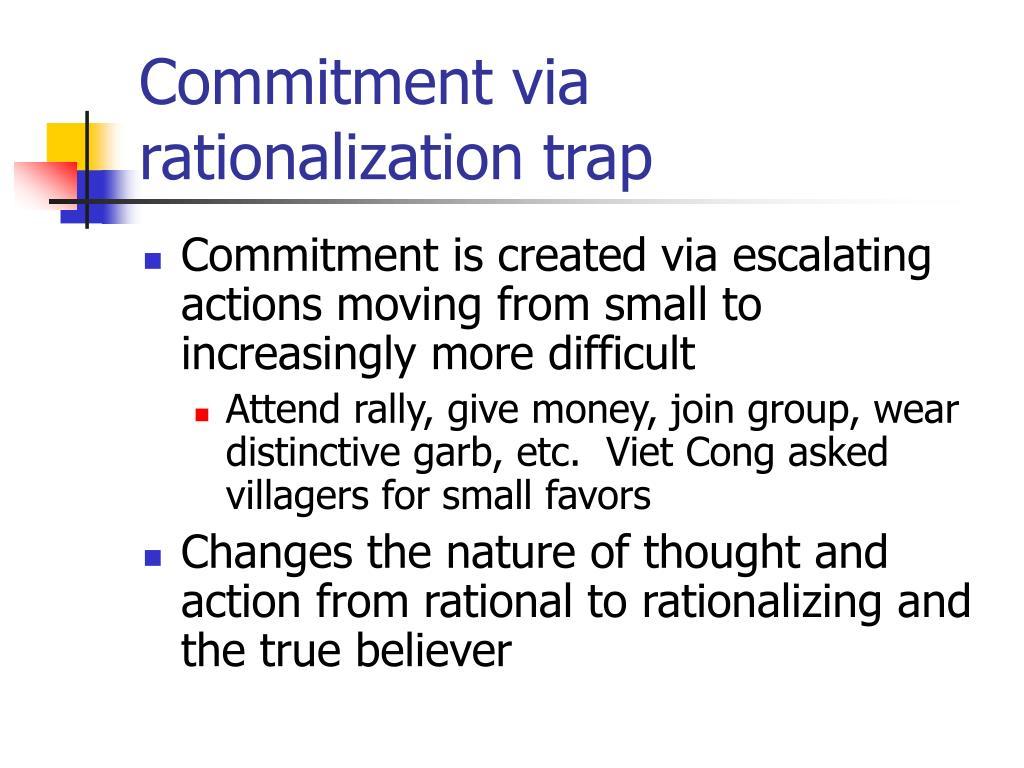 Commitment via rationalization trap