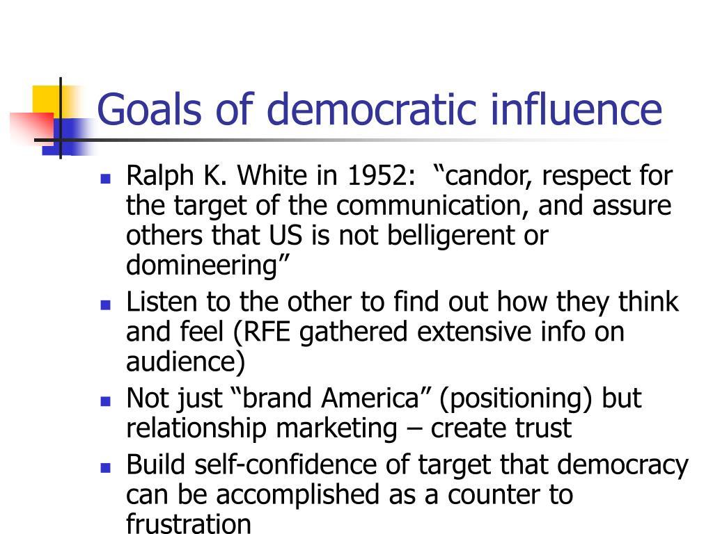 Goals of democratic influence