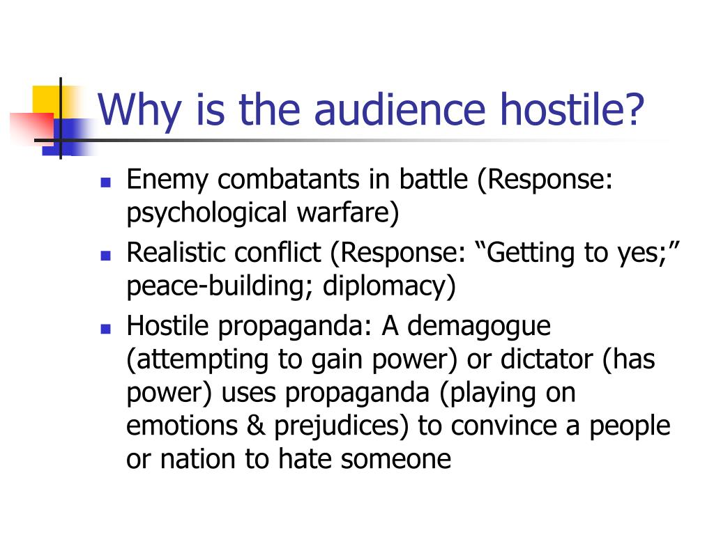 Why is the audience hostile?