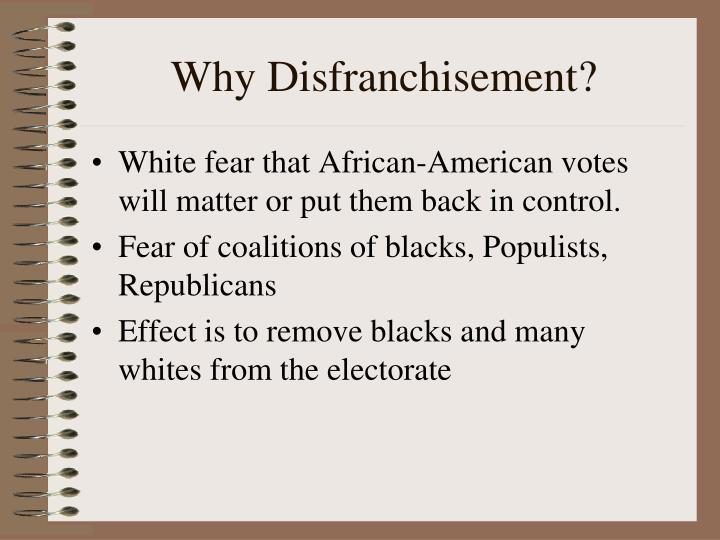 Why disfranchisement