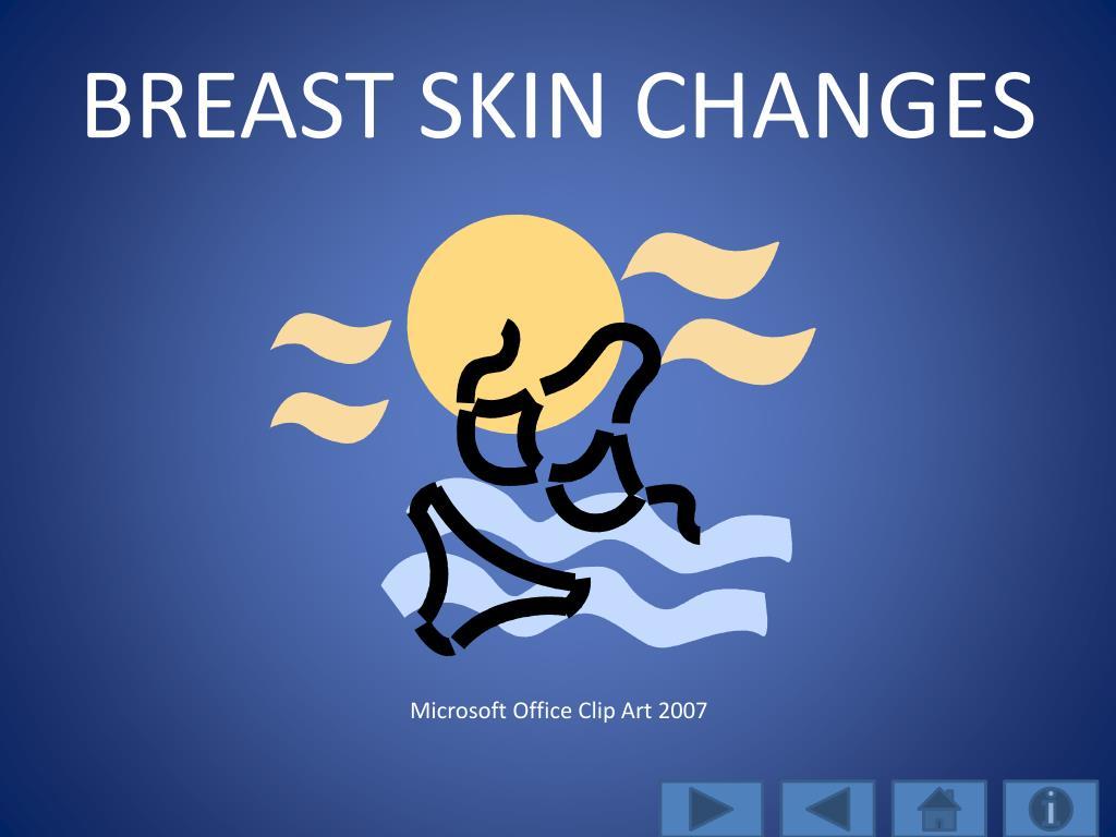 BREAST SKIN CHANGES
