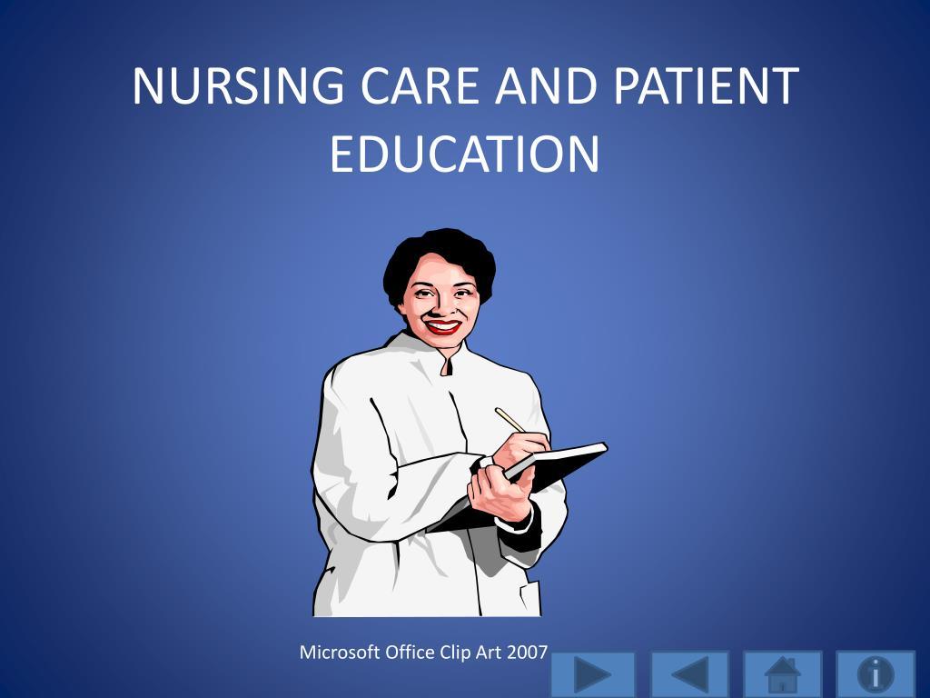 NURSING CARE AND PATIENT EDUCATION