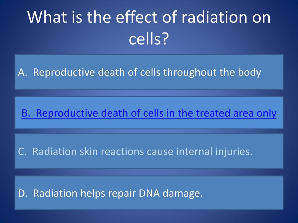 What is the effect of radiation on cells?