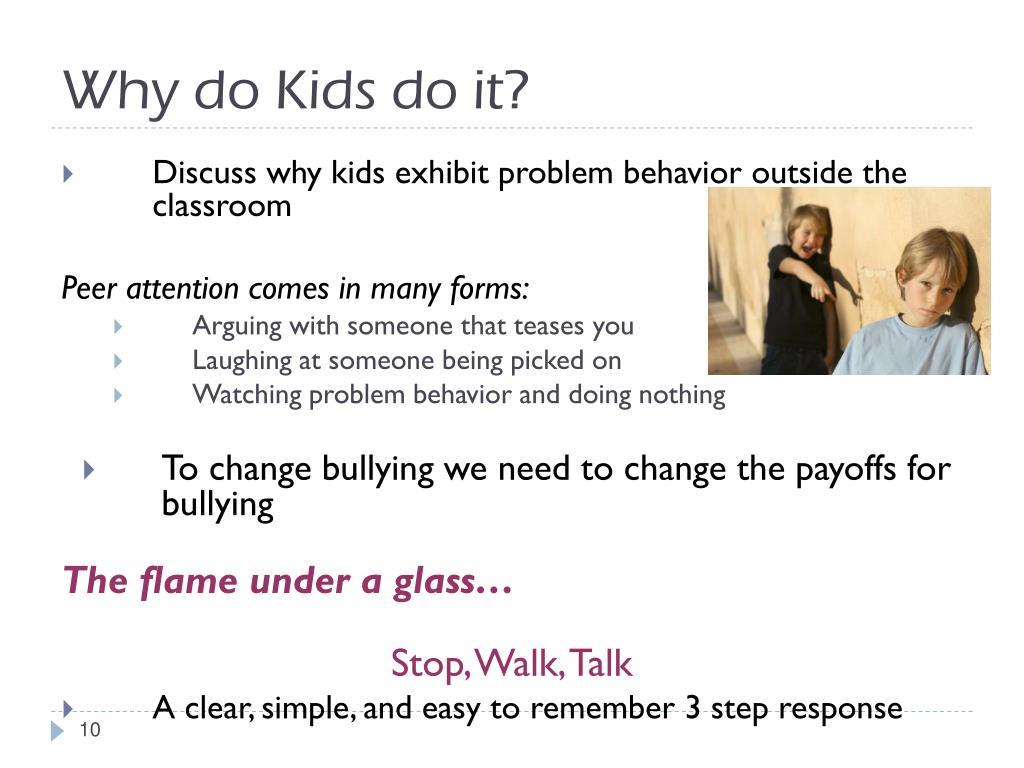 Why do Kids do it?