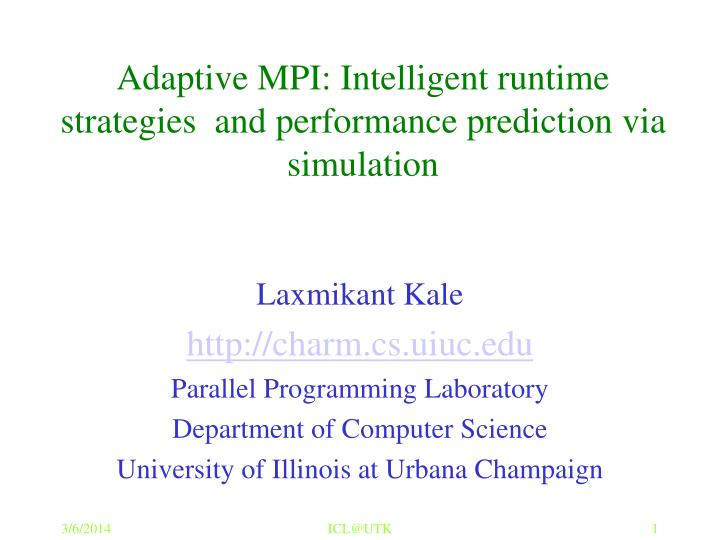 Adaptive mpi intelligent runtime strategies and performance prediction via simulation