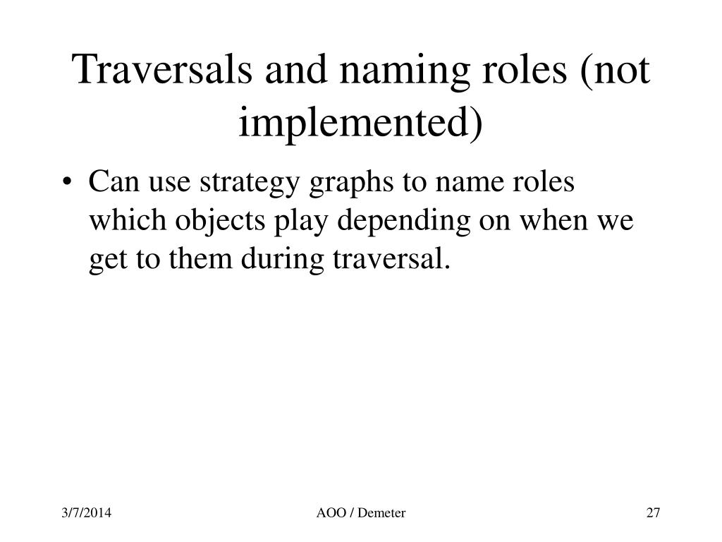 Traversals and naming roles (not implemented)
