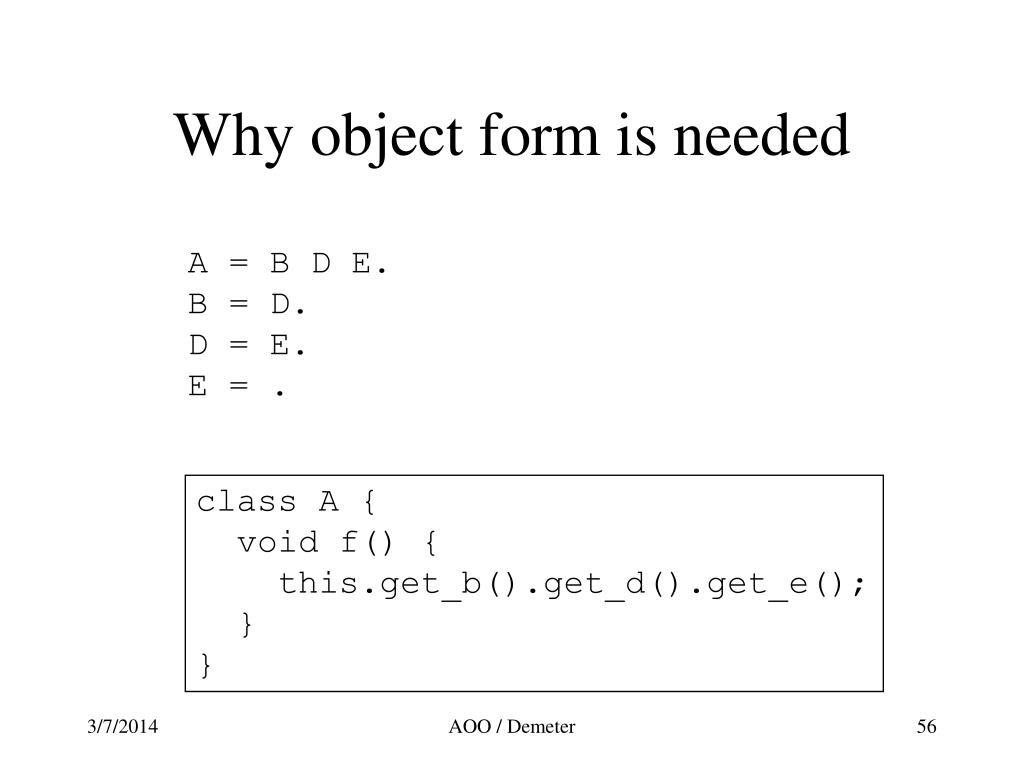 Why object form is needed