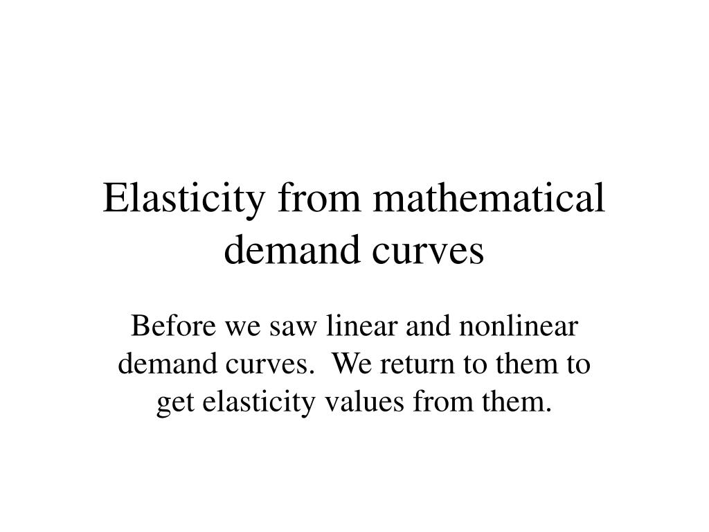 Elasticity from mathematical demand curves