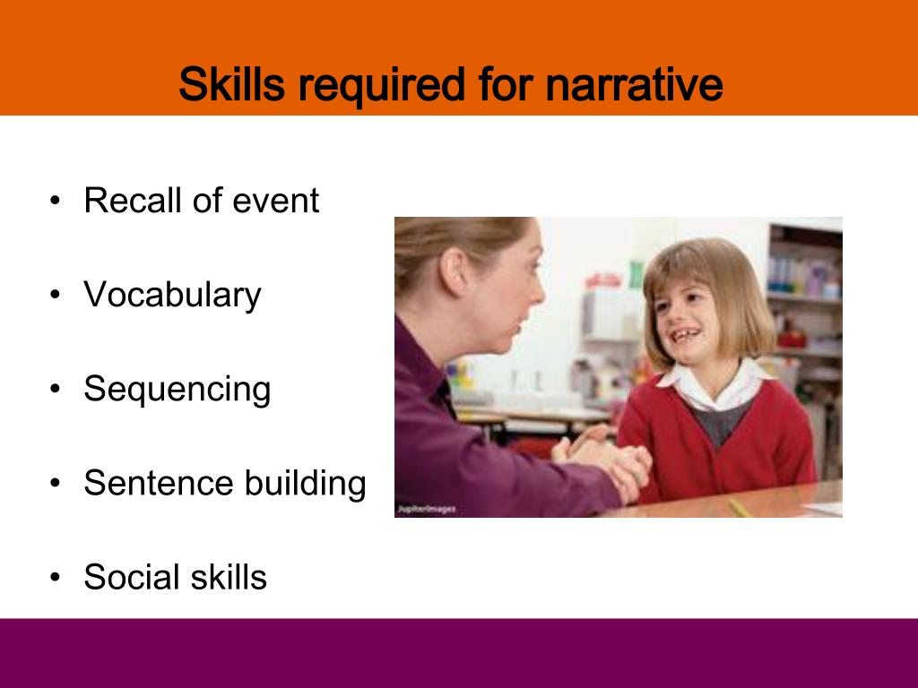 Skills required for narrative