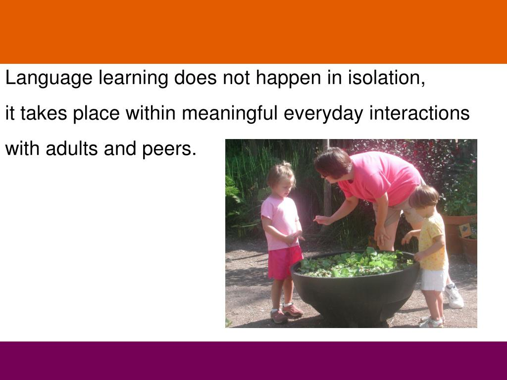 Language learning does not happen in isolation,
