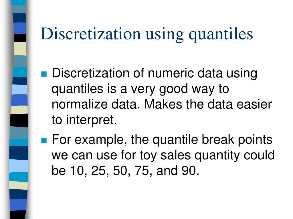 Discretization using quantiles
