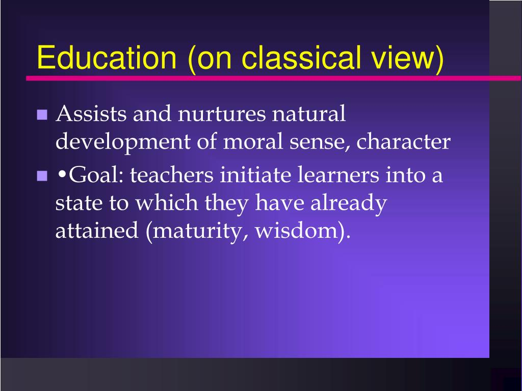 Education (on classical view)